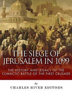 De droom der rede nu voor maar 999 bespaar 50 uitgegeven the siege of jerusalem in 1099 the history and legacy of https fandeluxe Gallery