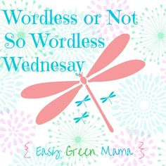Easy Green Mama's Weekly Wordless or Not So Wordless Wednesday Linky Party #ww #wordlesswednesday #linkups