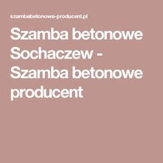 Szamba betonowe Sochaczew - Szamba betonowe producent
