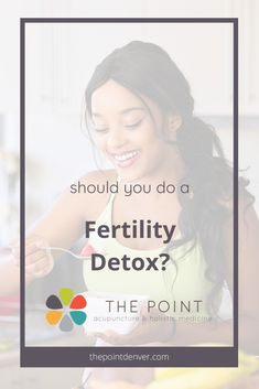 Should you do a fertility detox? And what you need to know to do it safely - The Point, Acupuncture & Chinese Medicine in Denver Acupressure, Acupuncture, Natural Fertility, Boost Fertility, Baby On A Budget, Quotes About Motherhood, Postpartum Care, Breastfeeding And Pumping, Natural Birth