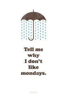 Applicable right now, when I've been stuck in my car in traffic because of Monday morning rain...