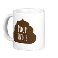 Poop Juice Funny Coffee Mug                                                                                                                                                                                 More