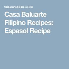 Casa Baluarte Filipino Recipes: Espasol Recipe