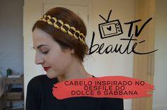 Cabelo inspirado no desfile do Dolce & Gabbana - TV Beauté | Vic Ceridono
