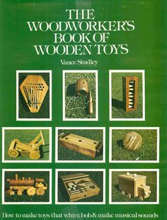 Vance studley woodworker's book of wooden toys van nostrand reinhold company How To Make Toys, How To Make Money, Lathe Tools, Bobe, Blanket Chest, Great Hobbies, Basic Tools, Wood Working For Beginners, Wood Toys