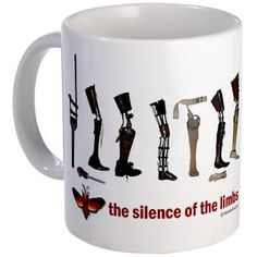 """Gallows humor for the amputee patient: a """"Silence of the Limbs"""" mug"""