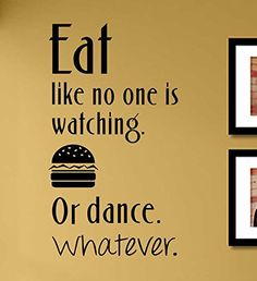 Eat like no one is watching Or dance Whatever Vinyl Wall Art Decal Sticker *** Details can be found by clicking on the image.Note:It is affiliate link to Amazon.