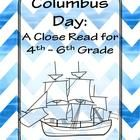 """""""Columbus Day: A Close Read for 4th-6th Grade"""" is a close reading passage and questions designed to teach students about the national holiday Colum..."""