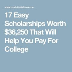 17 Easy Scholarships Worth 36250 That Will Help You Pay For College 17 Easy Scholarships Worth 36250 That Will Help You Pay For College College Loans, Financial Aid For College, College Fund, College Planning, Education College, College Life, College Hacks, College Ready, College Savings