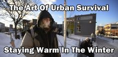 In an urban (or wilderness) winter there are only a limited number of ways to keep the slow death of cold at bay. The best weapon against the cold is fire, but