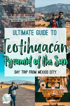 Ultimate Guide to Visiting and Discovering Teotihuacán; the Mexican Pyramid of the Sun | The Creative Adventurer Aztec Temple, Diego Rivera, Conquistador, Adventurer, Mexico City, Public Transport, Historical Sites, Far Away, Tour Guide