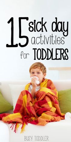 Sick Day Activities for Toddlers - Love these ideas for sick toddlers!