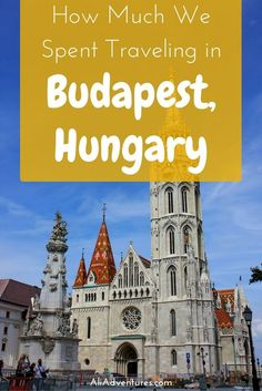 Visiting non-euro countries can often be easier on your travel budget. Here's a look at how much we spent traveling in Budapest, Hungary for one week.