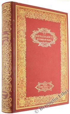 LA RENAISSANCE EN ITALIE ET EN FRANCE A L'EPOQUE DE CHARLES VIII. Müntz Eugène. 1885 - Bergoglio Libri d'Epoca