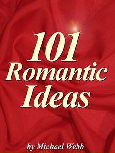 101 Romantic Ideas-SUCH A GREAT SITE!!