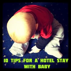 Tips for a hotel stay with baby