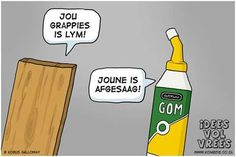 Jou grappies is lym. Joune is afgesaag Etiquette And Manners, Afrikaans Quotes, Cute Messages, Teacher Appreciation, Cool Words, Funny, South Africa, African, English