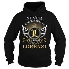 Never Underestimate The Power of a LORENZI - Last Name, Surname T-Shirt #name #tshirts #LORENZI #gift #ideas #Popular #Everything #Videos #Shop #Animals #pets #Architecture #Art #Cars #motorcycles #Celebrities #DIY #crafts #Design #Education #Entertainment #Food #drink #Gardening #Geek #Hair #beauty #Health #fitness #History #Holidays #events #Home decor #Humor #Illustrations #posters #Kids #parenting #Men #Outdoors #Photography #Products #Quotes #Science #nature #Sports #Tattoos #Technology…