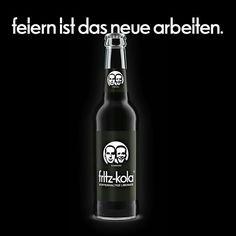feiern ist das neue arbeiten.  Fritz Kola. Cafe Restaurant, Fritz Cola, Great Ads, Beer Bottle, Branding, Drinks, Advertising, Graphics, Fresh