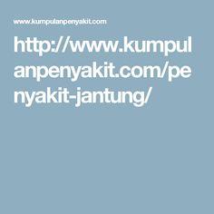 http://www.kumpulanpenyakit.com/penyakit-jantung/