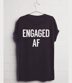 This Engaged AF t-shirt from our feature Christmas Gifts for Your Fiancé was so popular with our readers so we couldn't help but mention it again!