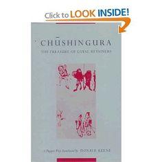 Chushingura (The Treasury of Loyal Retainers): A Puppet Play, by Takeda Izumo, Miyoshi Shoraku, Namiki Senryu, translated by Donalde Keene