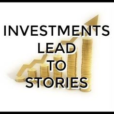 This week's blog post - Investments Lead To Stories - check it out at tybennett.com