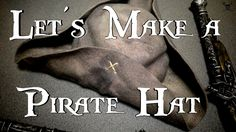 Awesome Video on DIY Pirate Tricorn Hat