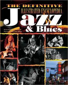 The Definitive Illustrated Encyclopedia: Jazz & Blues: Julia Rolf, Jeff Watts: 9781847862730: Amazon.com: Books