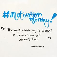 """#MotivationMonday: """"The most certain way to succeed is always to try just one more time!"""" - Thomas Edison.  Good luck to students studying for + taking final exams over the next two weeks! #abpse #yeg #NAIT #motivation #inspiration #quotes"""