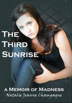 "Read ""The Third Sunrise: a Memoir of Madness"" by Natalie Jeanne Champagne available from Rakuten Kobo. Psychiatrists and I; we do not get on well. They have failed to cure me; I am still damaged and it is for this reason th. Mental Health News, Mental Health Stigma, Book Club Books, Good Books, Books To Read, Book Nerd, Bipolar Children, Books About Mental Illness, Champagne"