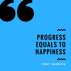 A post from Progress equals happiness. If you want to have ongoing joy and fulfillment in your life, the secret. Tony Robbins, Equality, Joy, Words, Happy, Life, Social Equality, Glee, Ser Feliz