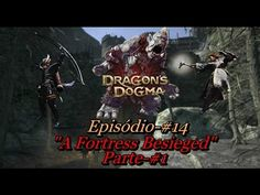 Dragon's Dogma: Dark Arisen - Episódio #14 Parte 1