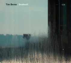 Tim Berne/Snakeoil/ECM Records