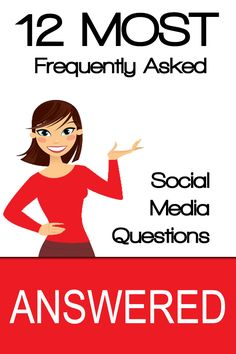 12 Most Frequently Asked Social Media Questions Answered