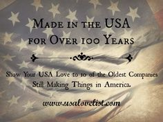 Made in the USA for 100 Years: 10 of the oldest American made products