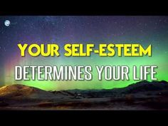 Abraham Hicks 2017 - Your Self-Esteem Determines Your Life - YouTube