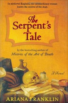The Serpent's Tale (Mistress of the Art of Death, #2) - 4 Stars  I am loving this series. Here we have Adelia on the case again at Henry's 'request'; to investigate the poisoning of one of his mistresses.