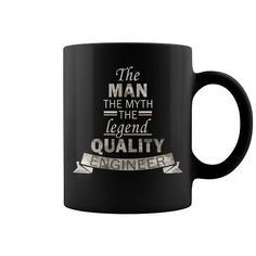 Quality Engineer  The man the myth the legend  Quality Engineer  Engineer Mugs, coffee mug, papa mug, cool mugs, funny coffee mugs, coffee mug funny, mug gift, #Engineermugs #mugs #ideas #gift #mugcoffee #coolmug