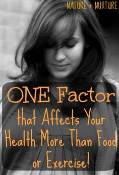 The ONE Factor that Affects Your Health More than Food or Exercise