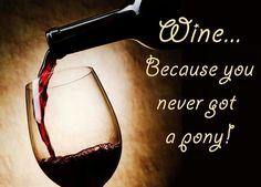 Wine....does a horse count?