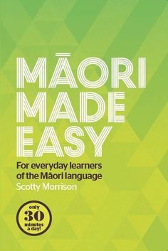 Book Cover: Maori Made Easy: For everyday learners of the Maori language Maori Songs, Teacher Registration, Maori Symbols, Bachelor Of Education, Maori Designs, Common Phrases, Maori Art, Childhood Education, Teaching Resources