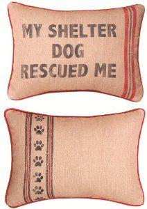 My Shelter Dog Rescued Me Word Pillow  Order at http://amzn.com/dp/B008YYTEQ0/?tag=trendjogja-20
