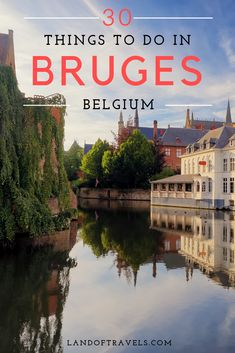 Bruges is the perfect stop in your itinerary when you would like to visit a city with a more relaxed feel to it. Here's a list of 30 things to do in Bruges in 48 hours to help make your trip memorable. Europe Travel Guide, Europe Destinations, Travel Guides, Travel Info, Cool Places To Visit, Places To Travel, Visit Belgium, Belgium Bruges, European Travel