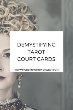 Reading the tarot court cards can be a struggle for many. Read this blog post for a modern take on tarot court cards.