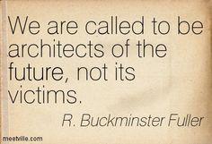 R. Buckminster Fuller Quotes - Meetville