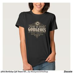 56th Birthday (56 Years Of Being Gorgeous) Shirt