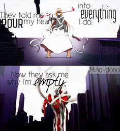 they told me to pour my heart into everything i do. now they ask me why i'm empty #anime #quotes