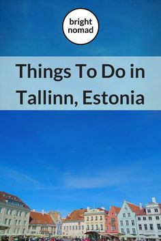 Things to do in Tallinn Estonia city guide #travel #estonia #baltics