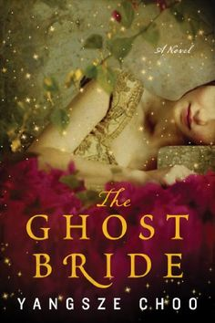 """One evening, my father asked me if I would like to become a ghost bride...""Part 19th century novel, part magical journey to the Chinese world of the dead, Yangsze Choo's debut novel The Ghost Bride is a startlingly original historical fantasy infused with Chinese folklore, romantic intrigue, and unexpected supernatural twists. Reminiscent of Lisa See's Peony in Lov..."
